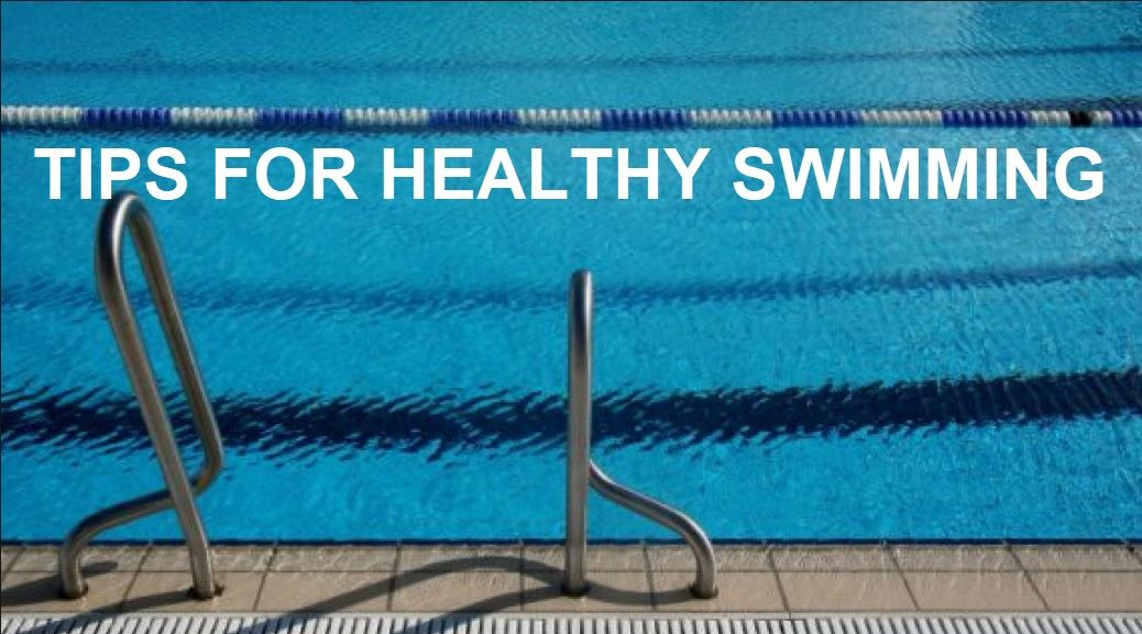 TIPS FOR HEALTHY SWIMMING